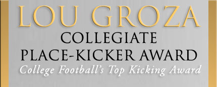 Lou Groza Collegiate Place-Kicker Award - Presented by the Palm Beach County Sports Commission